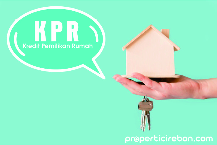 Persyaratan KPR (Kredit Pemilikan Rumah)