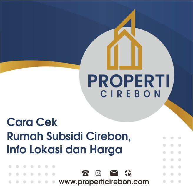 Cara Cek Rumah Subsidi Cirebon, Info Lokasi dan Harga